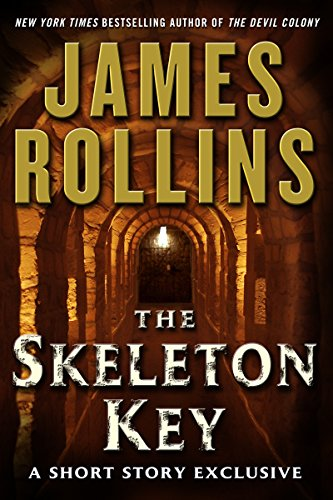 The skeleton key a short story exclusive sigma force series the skeleton key a short story exclusive sigma force series by rollins fandeluxe Images