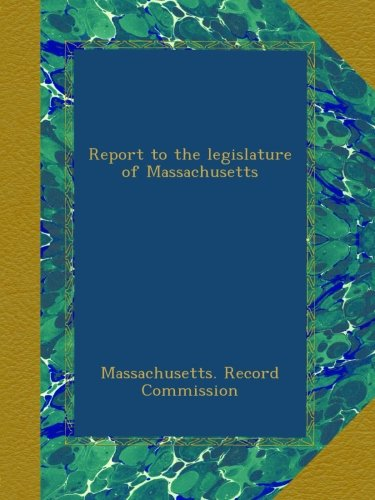 Report to the legislature of Massachusetts pdf epub