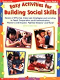 Easy Activities for Building Social Skills, Nancy Jolson Leber, 0439163536