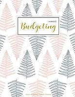 Budgeting Workbook: Finance Monthly & Weekly Budget Planner Expense Tracker Bill Organizer Journal Notebook | Budget Planning |   Budget Worksheets ... (Expense Tracker Budget Planner) (Volume 1)