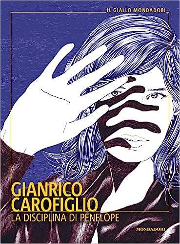 Gianrico Carofiglio - La disciplina di Penelope (2021)