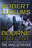 Robert Ludlum's the Bourne Objective, Eric Van Lustbader, 0446539813