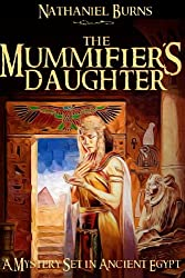 The Mummifier´s Daughter - A Novel in Ancient Egypt (The Mummifier's Daughter Series Book 1) (English Edition)