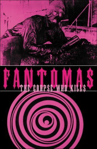 Download By Pierre Souvestre - Fantomas: The Corpse Who Kills (Solar Books - Solar Research Arch (Reprint) (2008-08-12) [Paperback] PDF