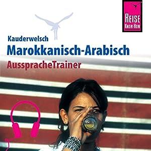 Marokkanisch-Arabisch (Reise Know-How Kauderwelsch AusspracheTrainer) Hörbuch
