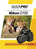 Nikon D750 Instructional Guide by QuickPro Camera Guides
