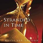 Stranded in Time | Kelli Sue Landon