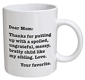 funny office mugs. Funny Mug Dear Mom Thanks For Putting Up With A Bratty Child Office Mugs
