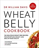 Wheat Belly Cookbook: 150 delicious wheat-free recipes for effortless weight loss and optimum health