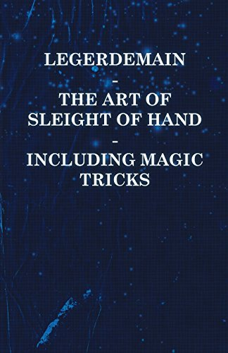 Legerdemain - The Art Of Sleight Of Hand - Including Magic Tricks