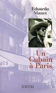 Un Cubain à Paris par Eduardo Manet