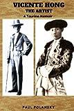 img - for Vicente Hong The Artist: A Taurine Memoir book / textbook / text book