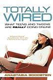 Totally Wired, Anastasia Goodstein, 0312360126