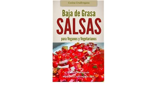 Asombrosas Salsas Crudas Baja de Grasa para Veganos y Vegetarianos (Spanish Edition) - Kindle edition by Frederic Patenaude, Emilie Novotna.