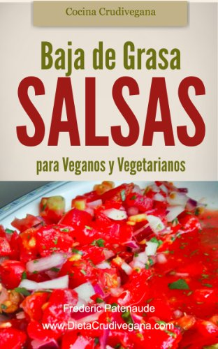 Asombrosas Salsas Crudas Baja de Grasa para Veganos y Vegetarianos (Spanish Edition) by [