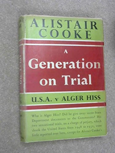 Generation On Trial by Alistair Cooke