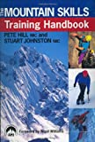 Mountain Skills Training Handbook, Pete Hill and Stuart Johnston, 0715318489