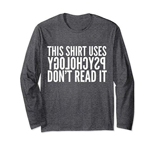 Unisex This Shirt Uses Reverse Psychology Don't Read It Funny Shirt 2XL Dark Heather