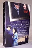 The Travelling to Infinity: The True Story Behind the Theory of Everything: Written by Jane Hawking, 2015 Edition, (New Mti) Publisher: Alma Books Ltd [Paperback]