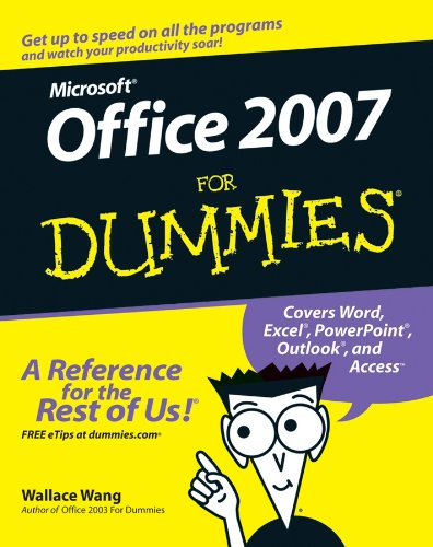Microsoft Office 2007 For Dummies (Go With Microsoft 2007)