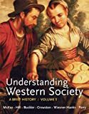 Loose-Leaf Version of Understanding Western Society, Volume 1: from Antiquity to the Enlightenment, John P. McKay and Bennett D. Hill, 1457655683