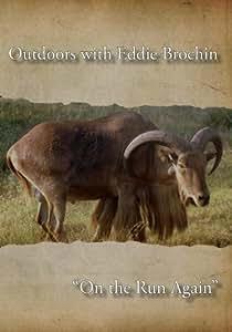 "Outdoors with Eddie Brochin - ""On the Run Again"""