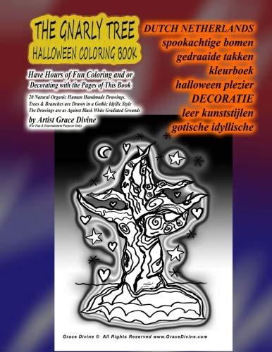 DUTCH NETHERLANDS spookachtige bomen gedraaide takken kleurboek halloween plezier DECORATIE leer kunststijlen gotische idyllische: THE GNARLY TREE ... and or Decorating with the Pages of This Book