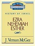 Ezra - Nehemiah - Esther, J. Vernon McGee, 078520427X
