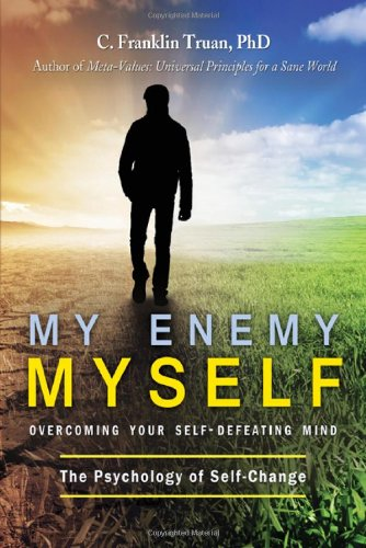 My Enemy Myself: Overcoming Your Self-Defeating Mind - The Psychology of Self-Change PDF Text fb2 book