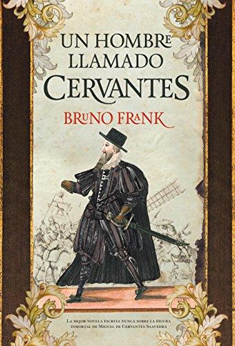 Descargar Libro Hombre Llamado Cervantes, Un Bruno Frank