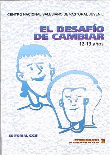 El Desafío De Cambiar - 8ª Edición: 3 Itinerario de educación en la fe: Amazon.es: Centro Nacional Salesiano de Pastoral Juvenil: Libros