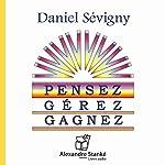Pensez, gérez, gagnez | Daniel Sévigny
