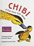 img - for Chibi: A True Story from Japan (Houghton Mifflin Reading: The Nation's Choice) book / textbook / text book