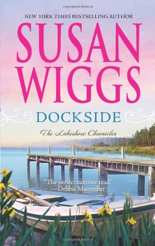 """Dockside (The Lakeshore Chronicles)"" av Susan Wiggs"