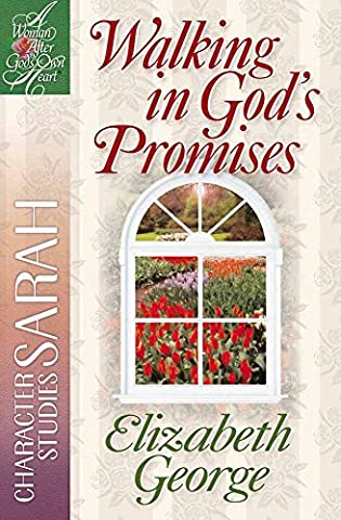 Walking in God's Promises: Character Studies: Sarah (A Woman After God's Own Heart®) (Walking Gods Earth)