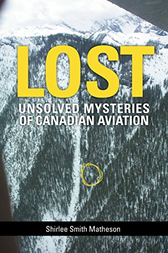 Lost: Unsolved Mysteries of Canadian Aviation (Shirlee Smith Matheson)