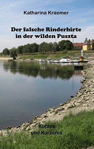 Der Falsche Rinderhirte in Der Wilden Puszta (German Edition)