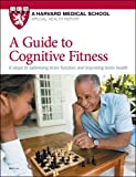 img - for A Guide to Cognitive Fitness: 6 steps to optimizing brain function and improving brain health book / textbook / text book