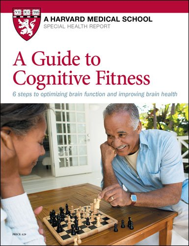 A Guide to Cognitive Fitness: 6 steps to optimizing brain function and improving brain health