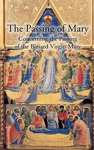 The Passing Of Mary: Concerning the Passing of the Blessed Virgin Mary