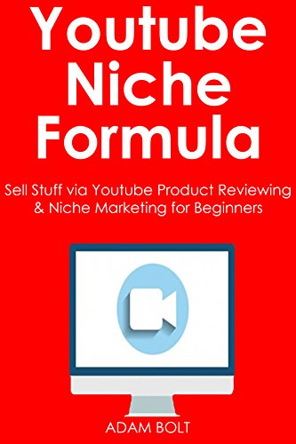 YOUTUBE NICHE FORMULA: Sell Stuff via Youtube Product Reviewing & Niche Marketing for Beginners (Bundle)