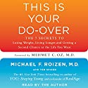 This Is Your Do-Over: The 7 Secrets for Losing Weight, Living Longer, Keeping Your Brain Functioning, Having Great Sex, and Finding Total-Body Wellness Audiobook by Michael F. Roizen Narrated by Michael F. Roizen