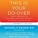 This Is Your Do-Over: The 7 Secrets for Losing Weight, Living Longer, Keeping Your Brain Functioning, Having Great Sex, and Finding Total-Body Wellness