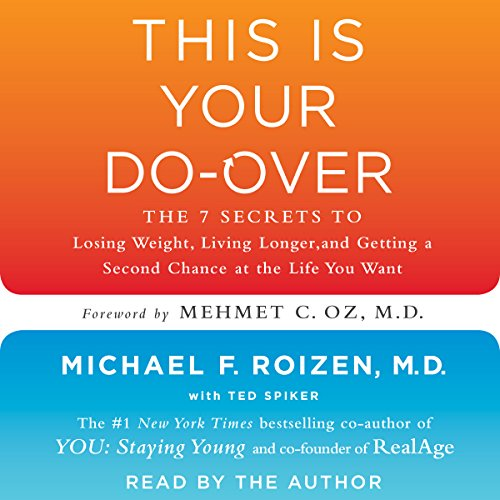 This Is Your Do-Over: The 7 Secrets for Losing Weight, Living Longer, Keeping Your Brain Functioning, Having Great Sex, and Finding Total-Body Wellness by Simon & Schuster Audio