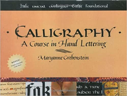 Calligraphy: A Course in Hand Lettering: Maryanne Grebenstein ...