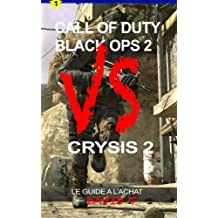 BLACK OPS 2  VS  CRYSIS 2 (French Edition)