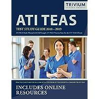 ATI TEAS Test Study Guide 2018-2019: ATI TEAS Study Manual with Full-Length ATI TEAS Practice Tests for the ATI TEAS 6 Exam