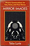 img - for Mirror Images: Poetry Conversations for Two, Three, and Four Voices book / textbook / text book