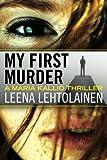 My First Murder (The Maria Kallio Series)