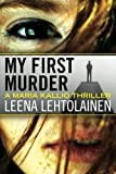 My First Murder, Leena Lehtolainen, 1612184375